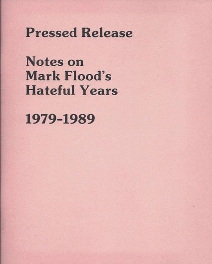 PRESSED RELEASE: MARK FLOOD'S HATEFUL YEARS 1979 - 1989