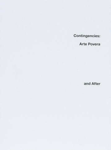 Contingencies: Arte Povera and After